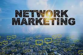 NETWORK MARKETING VÀ NHỮNG LỜI KHUYÊN CHO DÂN LÀM MARKETING